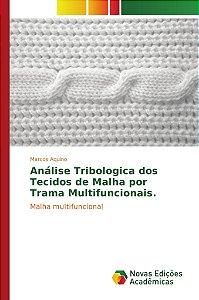 Análise Tribologica dos Tecidos de Malha por Trama Multifunc