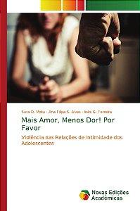 Mais Amor; Menos Dor! Por Favor