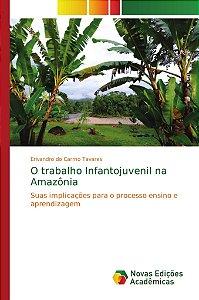 O trabalho Infantojuvenil na Amazônia