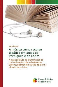 A música como recurso didático em aulas de Português e de La