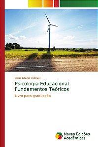 Psicologia Educacional. Fundamentos Teóricos