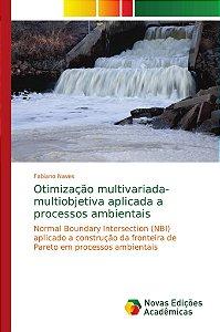 Otimização multivariada-multiobjetiva aplicada a processos a