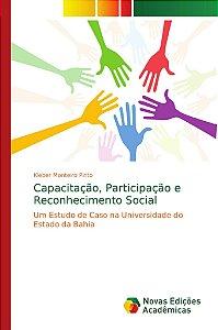 Capacitação; Participação e Reconhecimento Social
