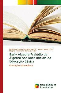 Early Algebra Prelúdio da Álgebra nos anos iniciais da Educa