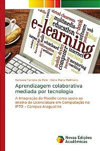 Aprendizagem colaborativa mediada por tecnologia
