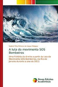 A luta do movimento SOS Bombeiros