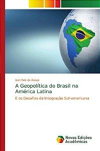 A Geopolítica do Brasil na América Latina