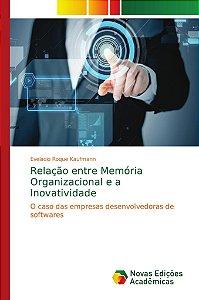 Relação entre Memória Organizacional e a Inovatividade