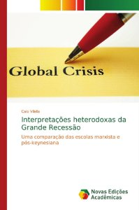 Interpretações heterodoxas da Grande Recessão