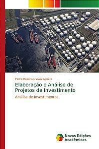 Elaboração e Análise de Projetos de Investimento