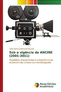 Sob a vigência da ANCINE (2001-2011)