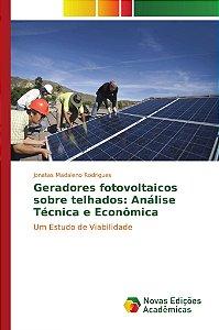 Geradores fotovoltaicos sobre telhados: Análise Técnica e Ec