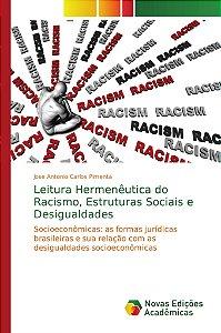 Leitura Hermenêutica do Racismo; Estruturas Sociais e Desigu