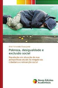 Pobreza; desigualdade e exclusão social