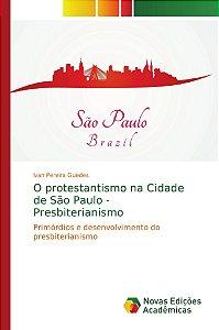 O protestantismo na Cidade de São Paulo - Presbiterianismo
