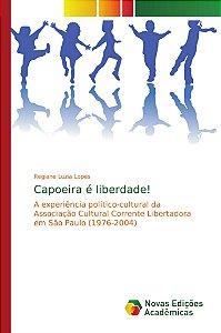 Capoeira é liberdade!