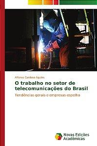 O trabalho no setor de telecomunicações do Brasil