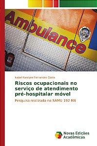 Riscos ocupacionais no serviço de atendimento pré-hospitalar