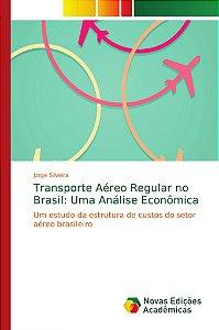 Transporte Aéreo Regular no Brasil: Uma Análise Econômica