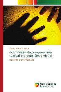 O processo de compreensão textual e a deficiência visual