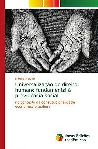Universalização do direito humano fundamental à previdência