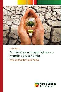 Dimensões antropológicas no mundo da Economia