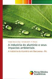 A industria do aluminio e seus impactos ambientais