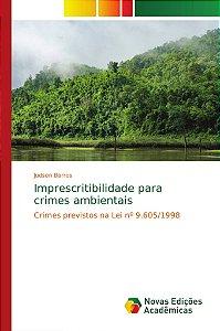 Imprescritibilidade para crimes ambientais