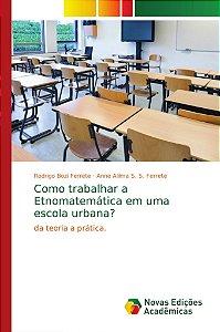 Como trabalhar a Etnomatemática em uma escola urbana?