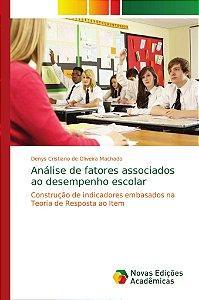 Análise de fatores associados ao desempenho escolar