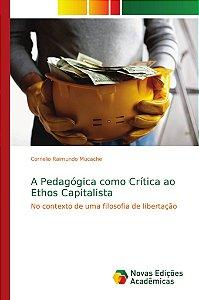 A Pedagógica como Crítica ao Ethos Capitalista