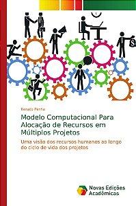 Modelo Computacional Para Alocação de Recursos em Múltiplos