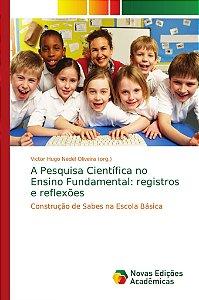 A Pesquisa Científica no Ensino Fundamental: registros e ref