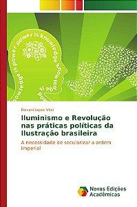 Iluminismo e Revolução nas práticas políticas da Ilustração