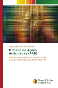 O Plano de Ações Articuladas (PAR)