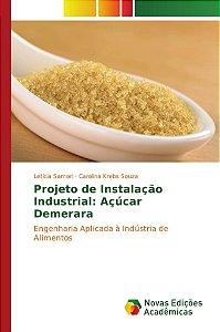 Projeto de Instalação Industrial: Açúcar Demerara