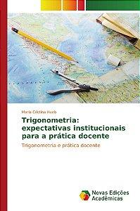 Trigonometria: expectativas institucionais para a prática do