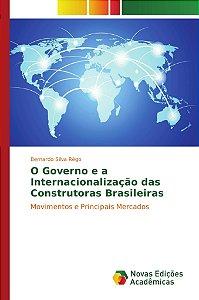 O Governo e a Internacionalização das Construtoras Brasileir