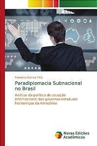 Paradiplomacia Subnacional no Brasil