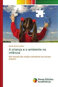 A criança e o ambiente na infância