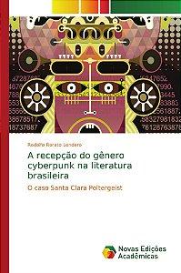 A recepção do gênero cyberpunk na literatura brasileira