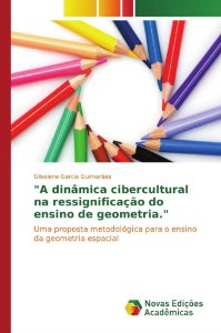 """""""A dinâmica cibercultural na ressignificação do ensino de ge"""