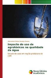 Impacto do uso de agrotóxicos na qualidade da água