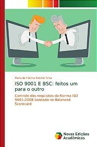 ISO 9001 E BSC: feitos um para o outro