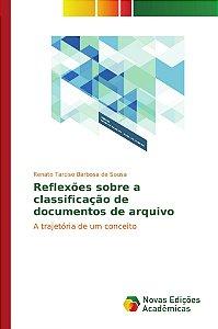 Reflexões sobre a classificação de documentos de arquivo