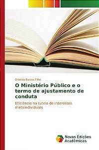 O Ministério Público e o termo de ajustamento de conduta