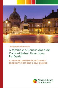A família e a Comunidade de Comunidades: Uma nova Paróquia