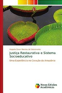 Justiça Restaurativa e Sistema Socioeducativo
