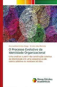 O Processo Evolutivo da Identidade Organizacional