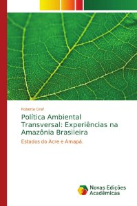 Política Ambiental Transversal: Experiências na Amazônia Bra